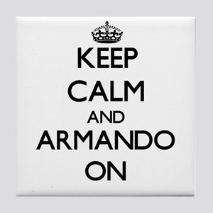 Keep Calm and Armando ON Tile Coaster