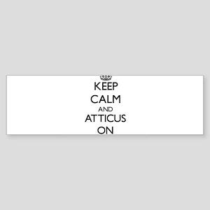 Keep Calm and Atticus ON Bumper Sticker