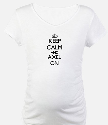 Keep Calm and Axel ON Shirt