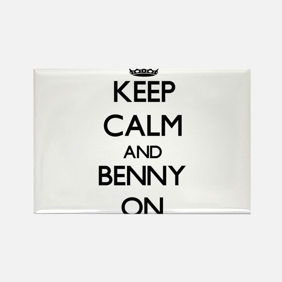Keep Calm and Benny ON Magnets