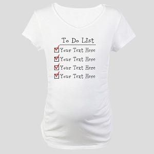 Editable To Do List Maternity T-Shirt
