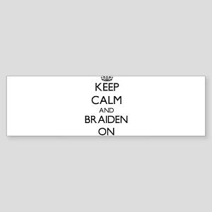 Keep Calm and Braiden ON Bumper Sticker