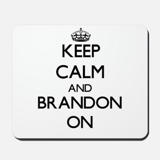Keep Calm and Brandon ON Mousepad