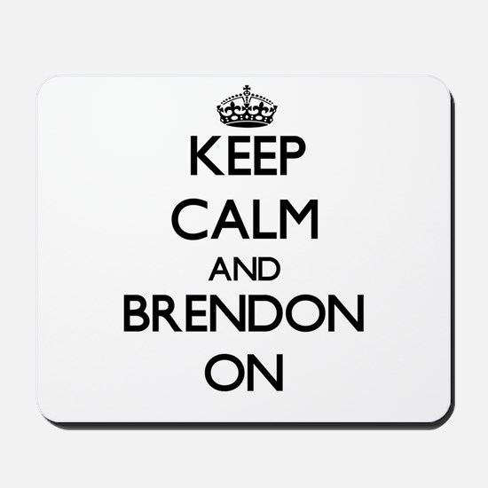 Keep Calm and Brendon ON Mousepad