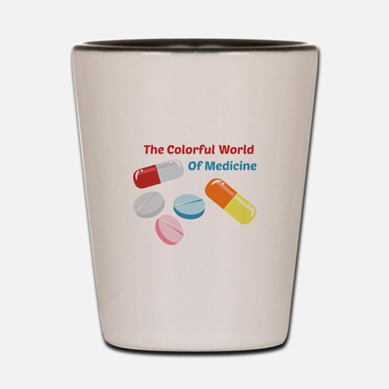 Colorful World of Medicine Shot Glass