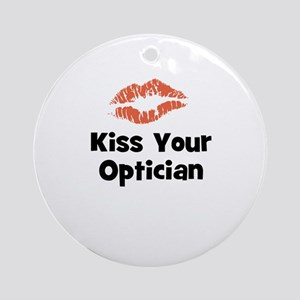 Kiss Your Optician Ornament (Round)