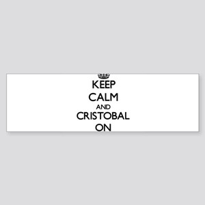 Keep Calm and Cristobal ON Bumper Sticker