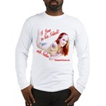 I Love To Get Naked! With Long Sleeve T-Shirt