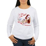I love to Get Naked! with Nadine Long Sleeve T-Shi