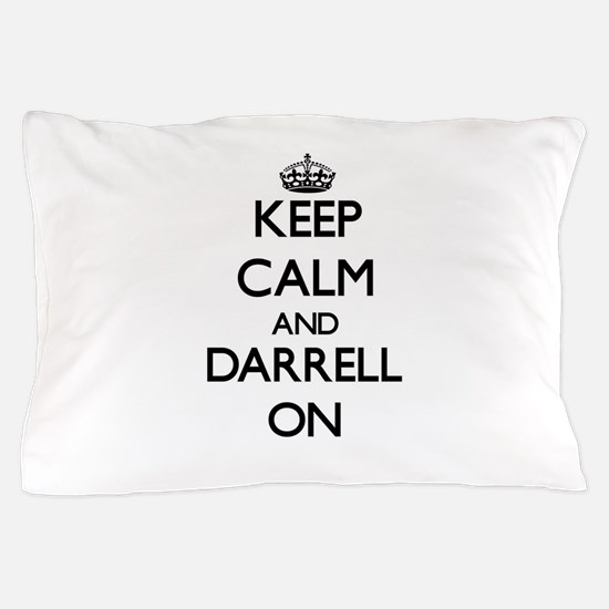 Keep Calm and Darrell ON Pillow Case