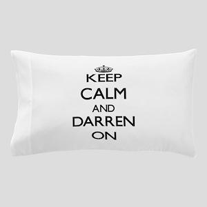 Keep Calm and Darren ON Pillow Case