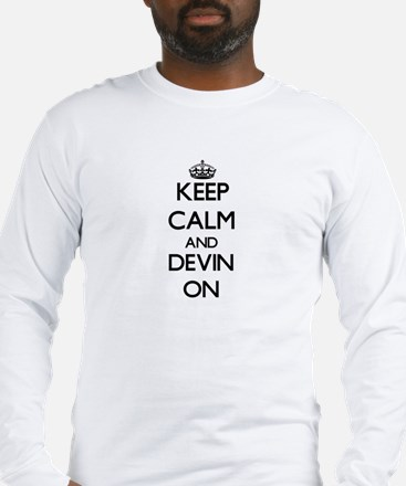 Keep Calm and Devin ON Long Sleeve T-Shirt