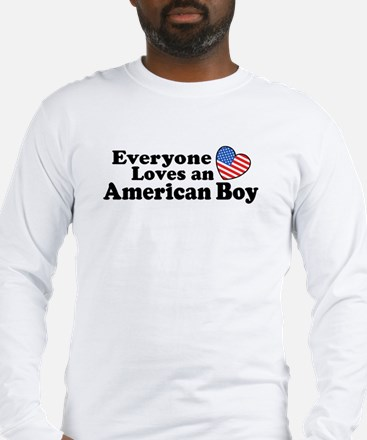 Everyone Loves an American Boy Long Sleeve T-Shirt