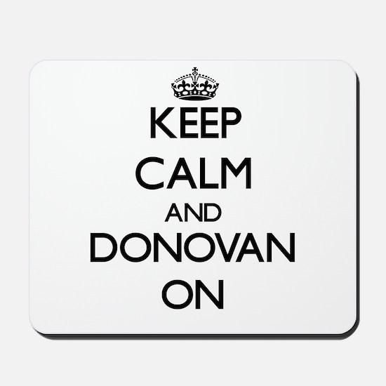 Keep Calm and Donovan ON Mousepad