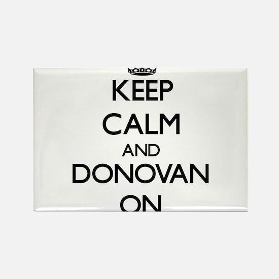 Keep Calm and Donovan ON Magnets