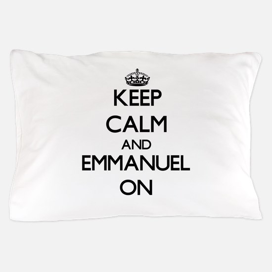 Keep Calm and Emmanuel ON Pillow Case