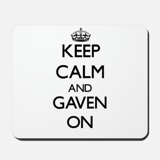 Keep Calm and Gaven ON Mousepad