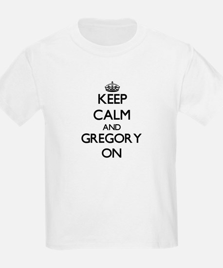 Keep Calm and Gregory ON T-Shirt