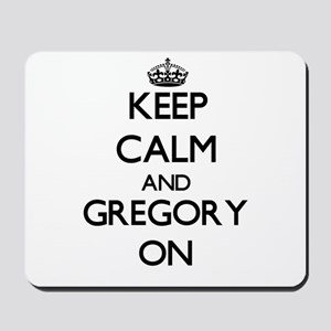 Keep Calm and Gregory ON Mousepad