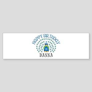 Happy Birthday DANNA (peacock Bumper Sticker