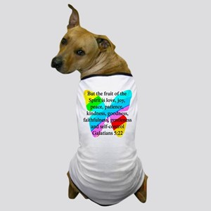 GALATIANS 5:22 Dog T-Shirt
