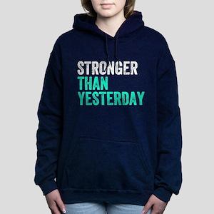 Stronger Than Yesterday Women's Hooded Sweatshirt
