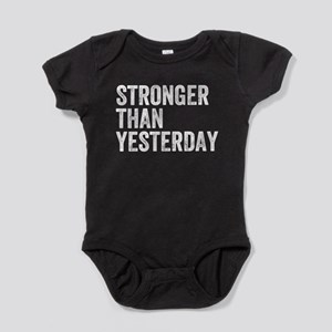 Stronger Than Yesterday Baby Bodysuit