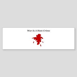 War Is A Hate Crime (Dark) Bumper Sticker