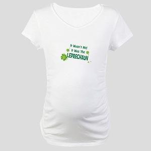 IT WASNT ME IT WAS THE LEPRECHAUN Maternity T-Shir