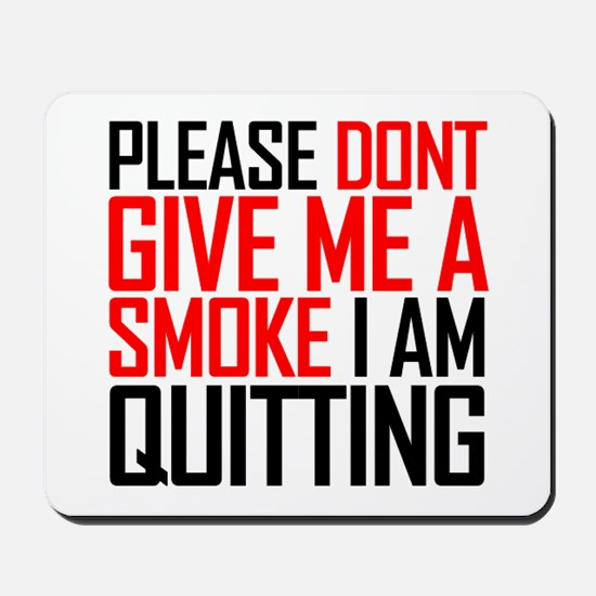 Please don't give me a smoke - Mousepad
