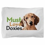 Must Love Doxies Pillow Sham