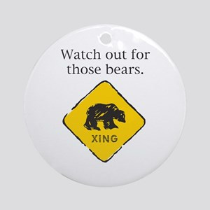 Watch out for Bears Ornament (Round)