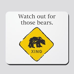 Watch out for Bears Mousepad