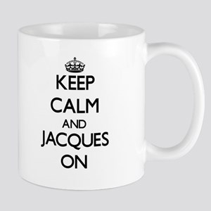 Keep Calm and Jacques ON Mugs