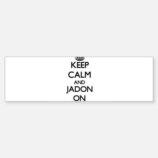 Keep Calm and Jadon ON Bumper Bumper Bumper Sticker