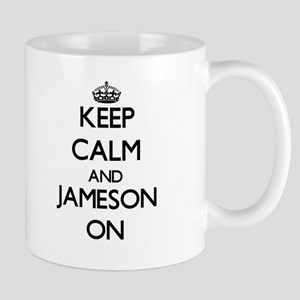Keep Calm and Jameson ON Mugs