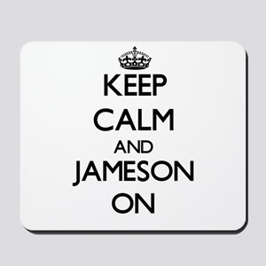 Keep Calm and Jameson ON Mousepad