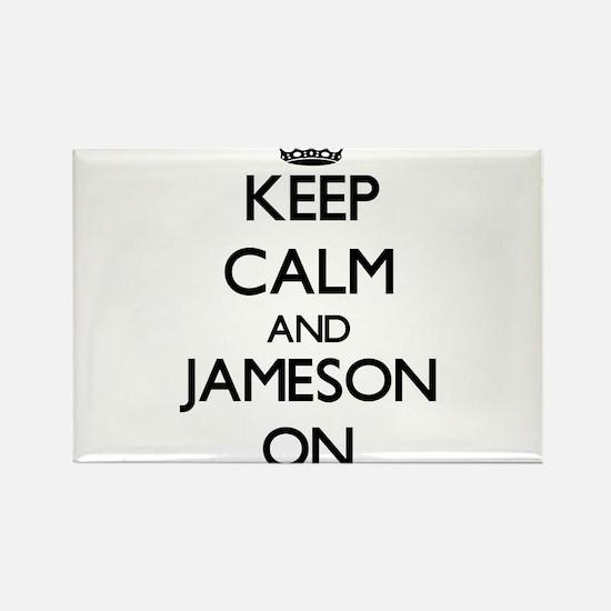 Keep Calm and Jameson ON Magnets