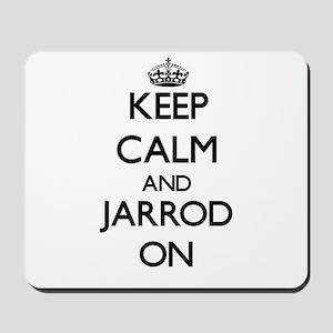 Keep Calm and Jarrod ON Mousepad