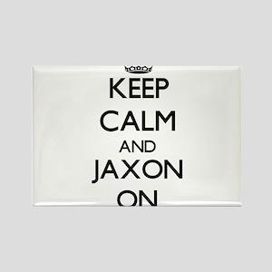Keep Calm and Jaxon ON Magnets