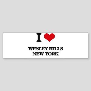 I love Wesley Hills New York Bumper Sticker