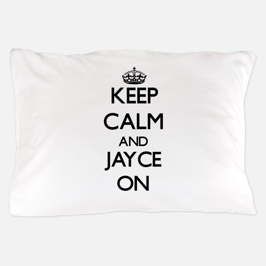 Keep Calm and Jayce ON Pillow Case