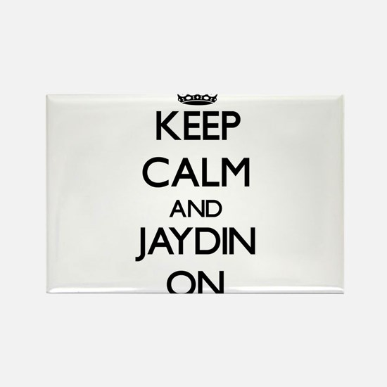 Keep Calm and Jaydin ON Magnets