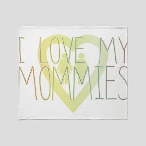 I LOVE MY MOMMIES Throw Blanket