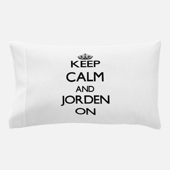 Keep Calm and Jorden ON Pillow Case