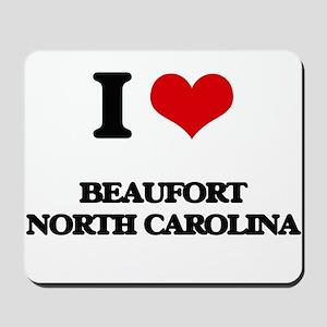 I love Beaufort North Carolina Mousepad