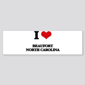 I love Beaufort North Carolina Bumper Sticker