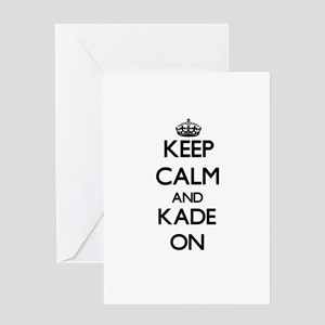 Keep Calm and Kade ON Greeting Cards