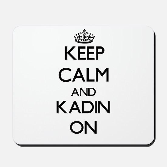 Keep Calm and Kadin ON Mousepad