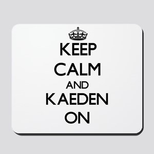Keep Calm and Kaeden ON Mousepad